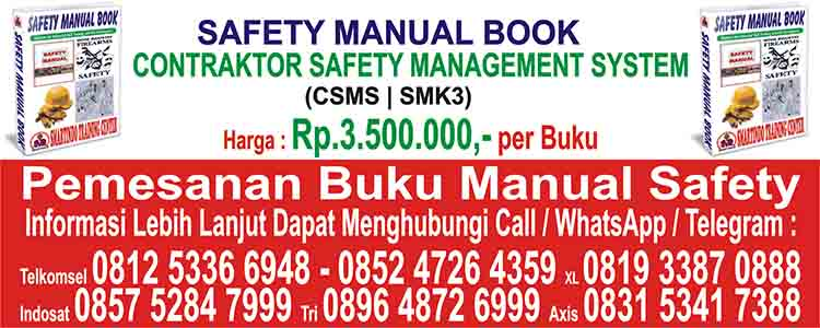 Jual Buku Manual Contractor Safety Management System SMK3 CSMS Palu Sulawesi Tengah Indonesia Luwuk Banggai Luwuk Timur Balantak Batui Bualemo Boalemo Bunta Kintom Lamala Luwuk Masama Nuhon Pagimana Toili Toili Barat Banggai Luwuk Salakan Banggai Kepulauan Totikum Selatan Tinangkung Utara Tinangkung Selatan Peling Tengah Bulagi Utara Bulagi Selatan Buko Selatan Banggai Utara Banggai Tengah Banggai Selatan Banggai Bangkurung Bokan Kepulauan Buko Bulagi Labodo Lobangkurung Liang Tinangkung Torikum Totikung Banggai Kepulauan Salakan Banggai Bangkurung Banggai Laut Banggai Utara Banggai Tengah Banggai Selatan Bokan Kepulauan Labobo Banggai Laut Banggai Buol Paleleh Barat Biau Bokat Bukal Bunobogu Bonobogu Gadung Karamat Lipunoto Momunu Paleleh Tiloan Buol Donggala Sojol Utara Banawa Tengah Banawa Selatan Balaesang Banawa Damsol Dampelas Sojol Labuan Pinembani Rio Pakava Riopakawa Sindue Sindue Tobata Sindue Tombusabora Sirenja Sojol Tanantovea Donggala Bungku Morowali Bungku Utara Bungku Tengah Bungku Selatan Bungku Barat Bahodopi Bumi Raya Lembo Mamosalato Menui Kepulauan Mori Atas Petasia Soyo Jaya Wita Ponda Morowali Bungku Kolonodale Morowali Utara Bungku Utara Lembo Raya Mamosalato Mori Atas Mori Utara Petasia Petasia Barat Petasia Timur Soyo Jaya Morowali Utara Kolonodale Lembo Parigi Moutong Parigi Tinombo Selatan Parigi Utara Parigi Tengah Parigi Selatan Parigi Barat Ampibabo Balinggi Bolano Lambunu Kasimbar Mepanga Moutong Palasa Parigi Sausu Siniu Taopa Tinombo Tomini Toribulu Torue Parigi Moutong Parigi Poso Pamona Utara Poso Pesisir Utara Poso Pesisir Selatan Poso Pesisir Poso Kota Utara Poso Kota Selatan Pamona Timur Pamona Tenggara Pamona Selatan Lore Utara Lore Timur Lore Tengah Lore Selatan Lore Barat Lage Lore Piore Pamona Barat Poso Kota Poso Sigi Biromaru Sigi Palolo Marawola Barat Lindu Kulawi Selatan Kulawi Dolo Selatan Dolo Barat Dolo Gumbasa Kinovaru Marawola Nokilalaki Pipikoro Sigi Biromaru Tanambulava Sigi Biromaru Sigi Ampana Tojo Una Una Tojo Ampana Kota Ampana Tete Togean Tojo Barat Ulu Bongka Una Una Walea Besar Walea Kepulauan Tojo Una Una Ampana Toli Toli Dampal Selatan Baolan Basidondo Dako Pamean Dampal Utara Dondo Galang Lampasio Ogo Deide Tolitoli Utara Toli Toli Palu Barat Palu Selatan Palu Timur Palu Utara